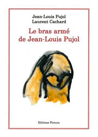Le bras armé de Jean-Louis Pujol