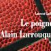 Le Poignet d'Alain Larrouquis